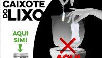 Pensos higiénicos são no lixo, NÃO na sanita!
